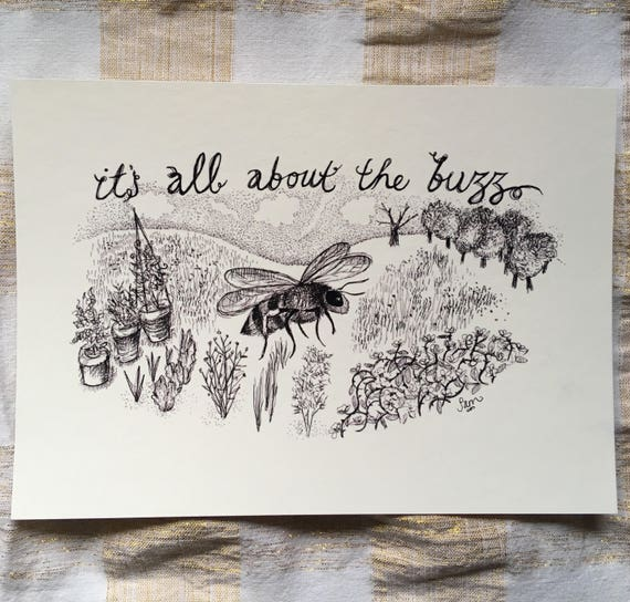 It's all about the buzz - bee art print