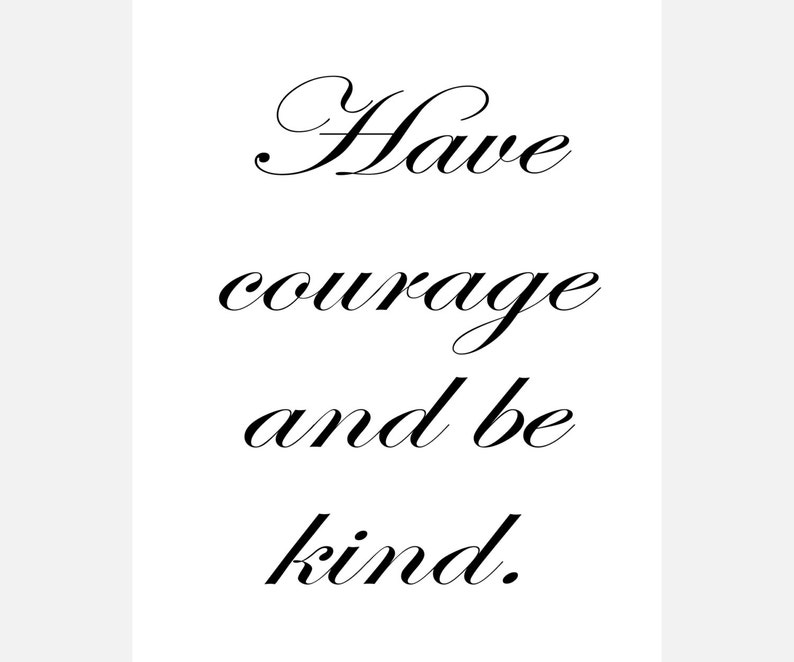 Have Courage And Be Kind Ready To Hang Canvas Wrap Or Luster Etsy