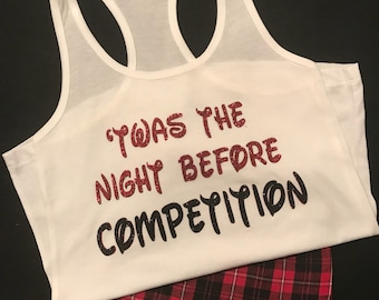 Twas The Night Before Competition - Pajama set with Tank and Shorts
