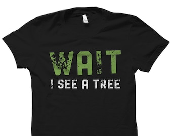 Arborist Gift, Forester Shirt, Arboculturist Gift, Forester Shirt, Arborist Gift, Arboculturist Shirt, Lumberjack Gift, I See A Tree #OS2106