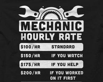 Funny Mechanic Shirt Gift For Car Auto Hourly Rate OS1137