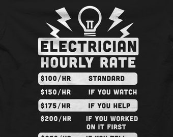 aec6058edc Funny Electrician Shirt, Electrician Gift, Shirt for Electrician, Gift for  Electrician, Electrician T-Shirt, Electrician Hourly Rate #OS1172