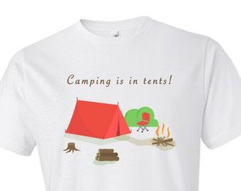 Camping Is In Tents Shirt, Funny Camping Shirt, Camper Shirt, Camper Gift, Camping Gift, Outdoors Shirt, Lake Shirt, Summer Shirt, #OS218