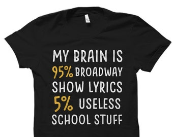 Broadway Shirt, Broadway Gift, Actor Gift, Actor Shirt, Actress Gift, Actress Shirt, Theatre Shirt, Theatre Gift, Theatre Lover Gift #OS1258