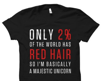 Funny Red Hair Shirt, Red Hair Gift, Ginger Shirt, Ginger Gift, Red Head Shirt, Red Headed Gift #OS1189