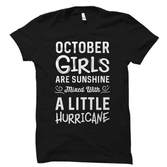 October Girls Shirt Birthday Born In