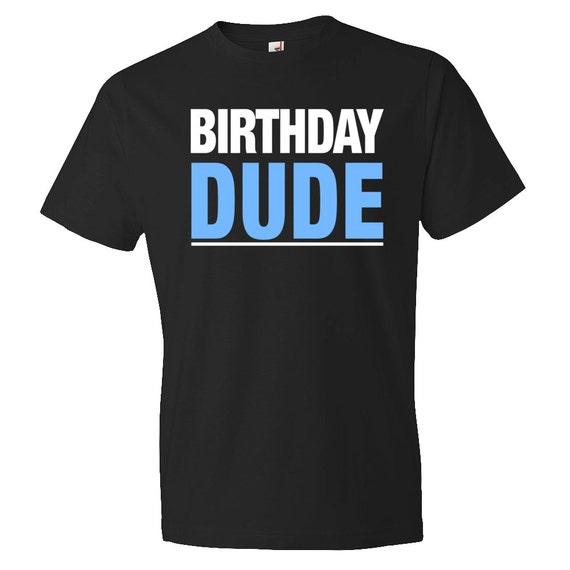 Birthday Dude Shirt Gift