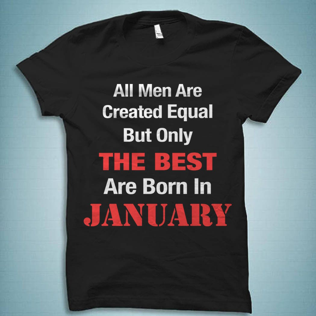 January Shirt Birthday Born In T