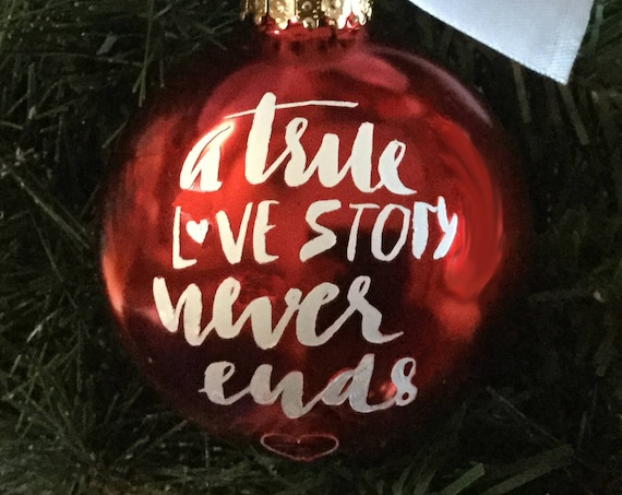 "Personalized ""A true love story never ends"" Ornament - Wedding Gift Ornament - Anniversary Gift Ornament - Christmas Gift Ornament"