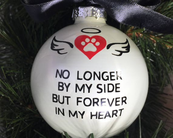 "Personalized Pet Loss Ornament - Pet Loss Gift - Memorial Gift - Pet Sympathy Ornament - ""No Longer By My Side But Forever In My Heart"""