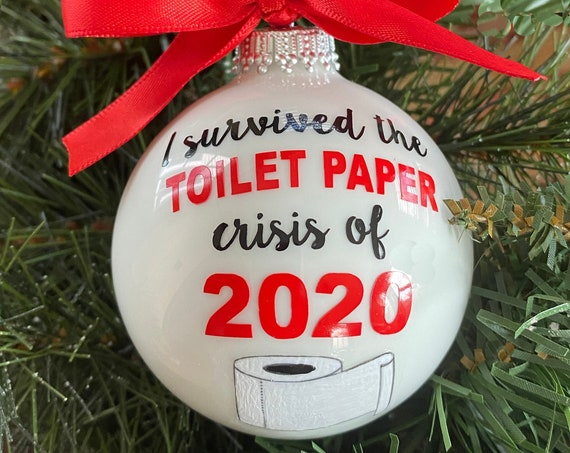 I Survived the TOILET PAPER crisis of 2020 - Personalized Quarantine Christmas Ornament - Corona Virus Ornament