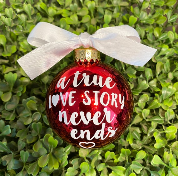 """Personalized """"A true love story never ends"""" Ornament - Wedding Gift Ornament - Anniversary Gift Ornament - Christmas Gift Ornament"""
