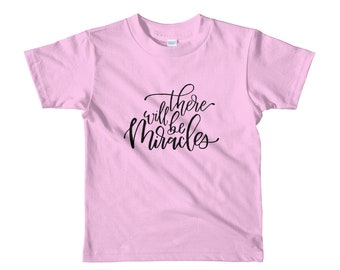 """There Will Be Miracles"""" Short sleeve kids t-shirt"""