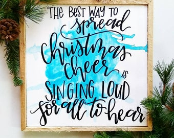 The Best Way To Spread Christmas Cheer Is Singing Loud For All To Hear - sign