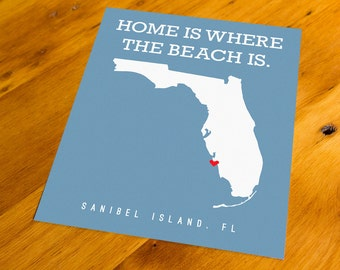 Sanibel Island, FL - Home Is Where The Beach Is - Art Print  - Your Choice of Size & Color!