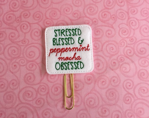 Stressed, Blessed & Peppermint Mocha Obsessed Clip/Planner Clip/Bookmark. Christmas planner clip. Coffee planner clip. Latte planner clip