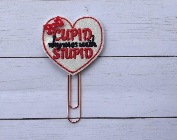 Cupid Rhymes With Stupid Glitter Heart planner Clip/Planner Clip/Bookmark. Anti-Valentine Planner Clip. Galentine Planner Clip. Cupid Clip