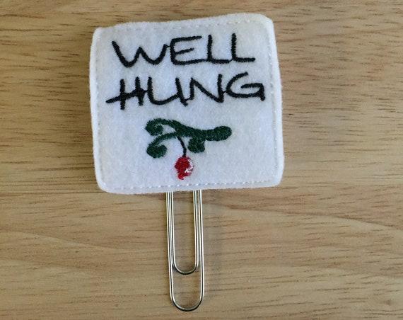 Well Hung Mistletoe Planner Clip/Planner Clip/Bookmark. Mistletoe Planner Clip. Snarky Planner Clip. Christmas Planner Clip