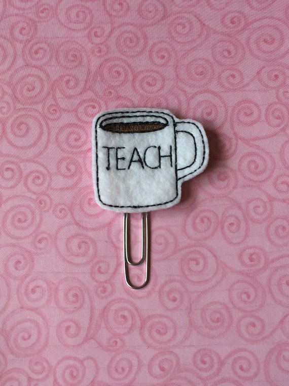 Teach Coffee Mug Clip/Planner Clip/Bookmark. Teacher Planner Clip. Coffee Planner Clip. School Planner Clip. Teach Planner Clip. Mug Planner