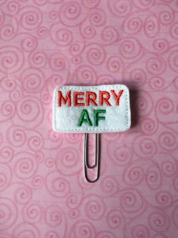 Merry AF Clip/Planner Clip/Bookmark. Snarky Planner Clip. Christmas Planner Clip. Holiday Planner Clip. Merry Planner Clip