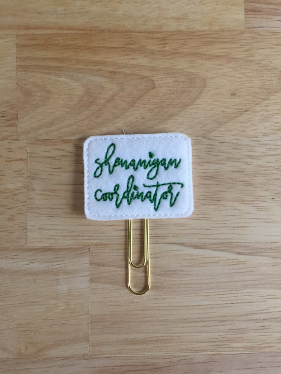Shananigan Coordinator Clip/Planner Clip/Bookmark. St Patrick's Day Planner Clip. Snarky Planner Clip. Clover Planner Clip