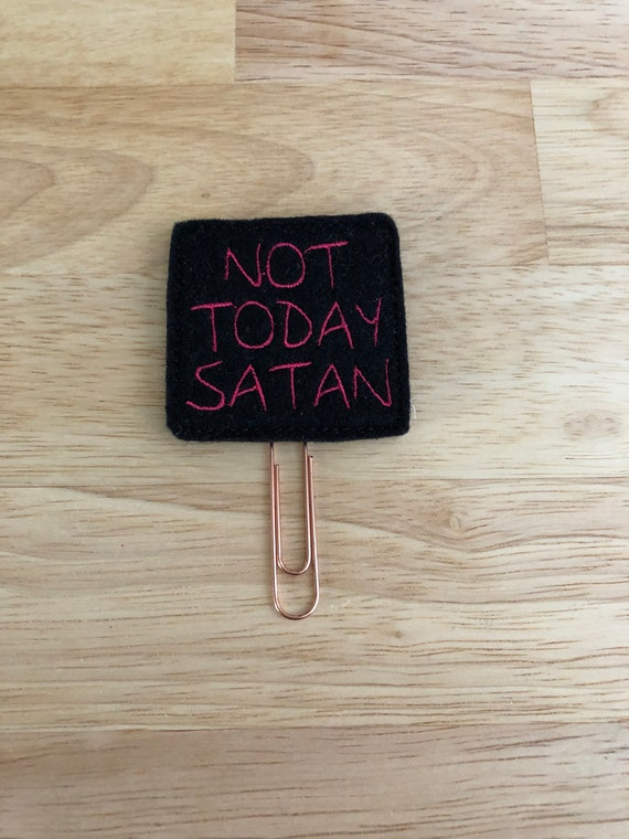 Not Today Satan Clip/Planner Clip/Bookmark. Adult Planner Clip. Adult Today Planner Clip. Mom Planner Clip. Adulting Planner Clip