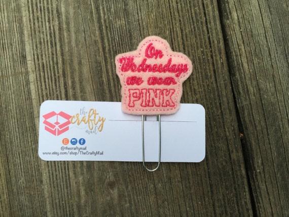 On Wednesdays We Wear Pink Mean Girls Planner Clip/Paper Clip/Feltie Clip.