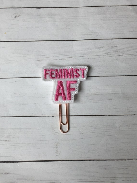 Feminist AF Clip/Planner Clip/Bookmark. Snarky Planner Clip. Girl Planner Clip. Word Planner Clip. Feminist Planner Clip