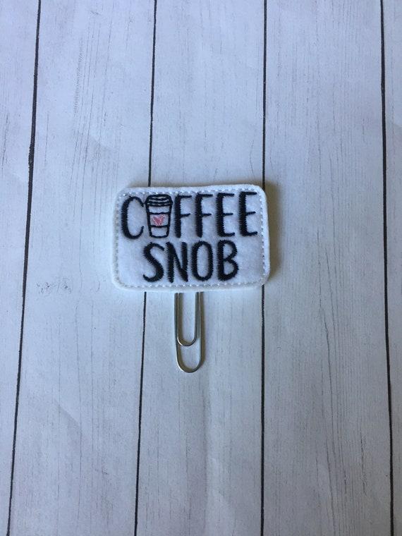 Coffee Snob Clip/Planner Clip/Bookmark. Coffee Planner Clip. Mom Planner Clip. Coffee Mug Planner Clip. Snarky Planner Clip