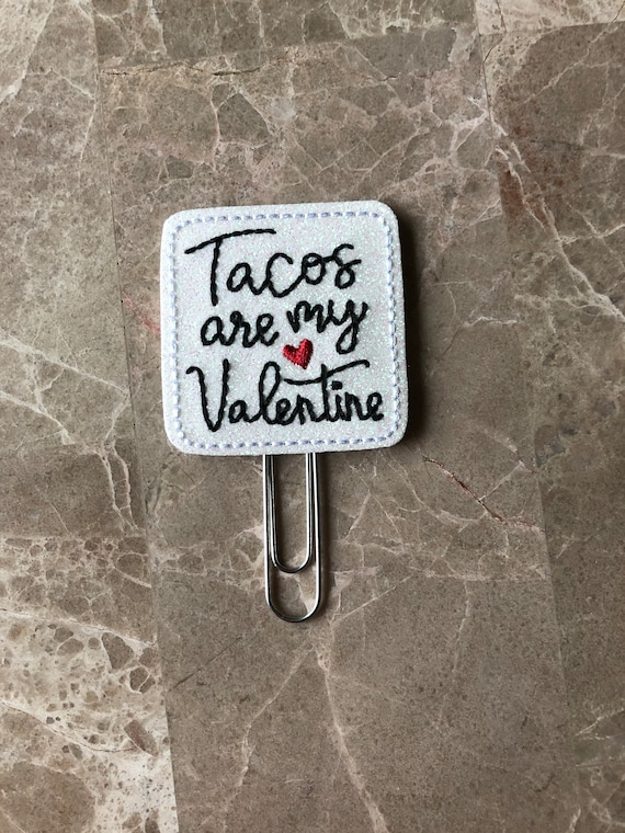 Tacos Are My Valentine Clip/Planner Clip/Bookmark. Valentine Planner Clip. Love Planner Clip. Glitter Planner Clip