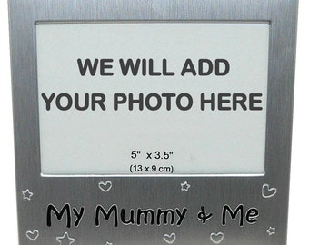 Your Own Photo In A Frame - My Mummy & Me - photo frame - 5 x 3.5 inches photo size - aluminium satin silver colour- MF0014PHOTO