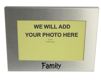 Your Own Photo In A Frame - Family - photo frame -  photo frame - 6 x 4 Inches photo size - aluminium satin silver colour- MF0030PHOTO