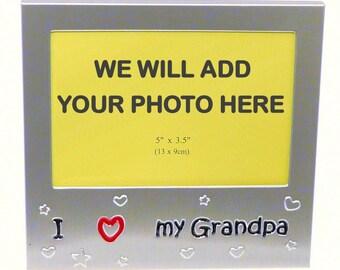 Your Own Photo In A Frame -  I Love My Grandpa - photo frame - 5 x 3.5 inches photo size - aluminium satin silver colour- MF0062PHOTO