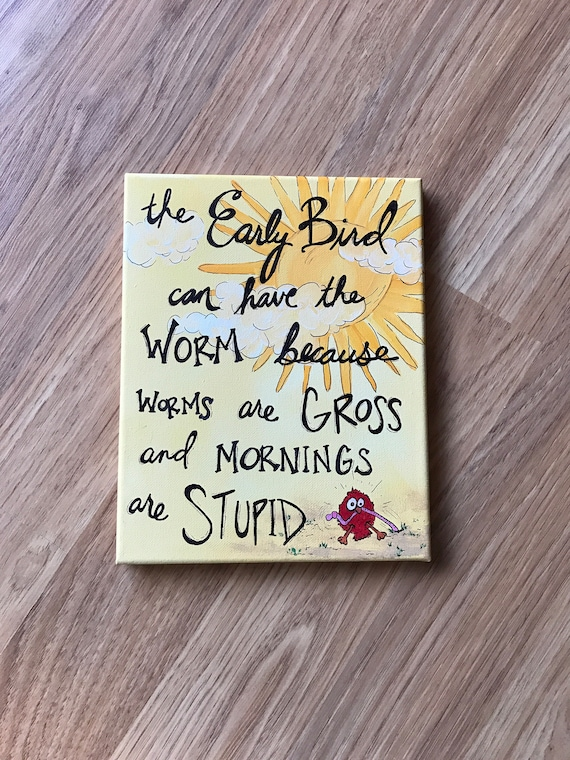 Early Bird Worm Canvas Early Bird Signs Funny Canvas Art Etsy