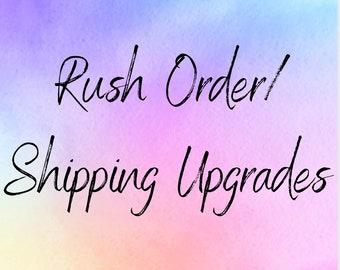 Rush order / Shipping upgrades