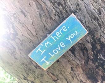 I'm here. I love you. - Aloha Tommy