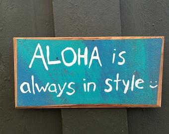 Aloha is always in style - Aloha Tommy Maui wood beach sign