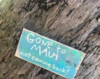 Gone to Maui ... not coming back - Aloha Tommy