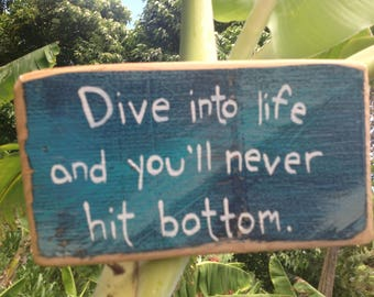 Dive into life and you'll never hit bottom - Aloha Tommy Maui wood beach sign