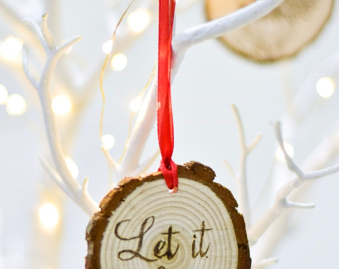 Featured listing image: Let It Snow (Pyrograhed log round) Tree Ornament