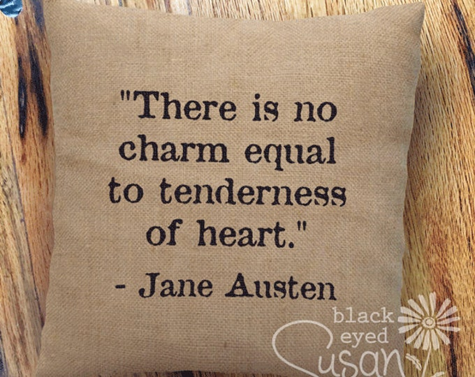 "Jane Austen Quote Pillow Cover ""There is no charm equal to tenderness of heart."" 