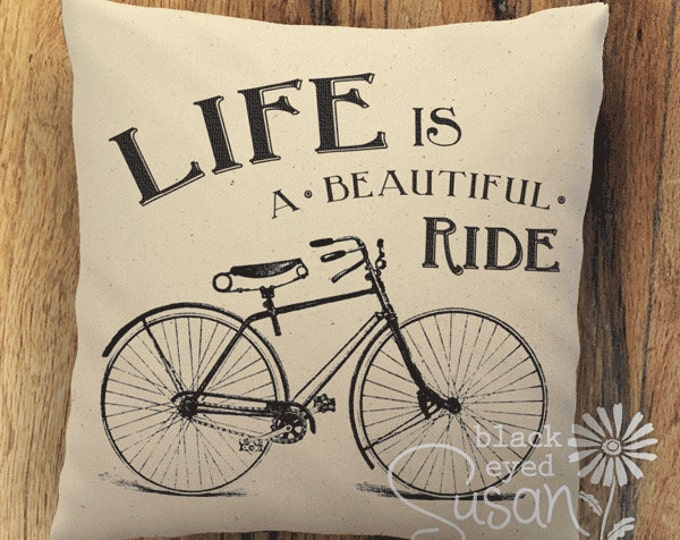 "Life Is A Beautiful Ride Bicycle Pillow Cover | Natural 100% Cotton Canvas or Burlap | 14""x14"" 18""x18"" 22""x22"" 