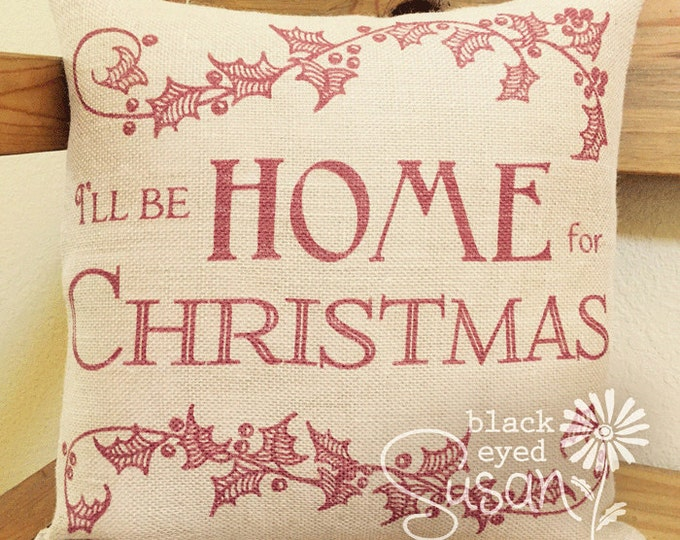 """Christmas Pillow Cover """"I'll Be Home For Christmas"""" with Vintage Holly 