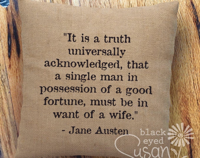 "Jane Austen Quote Pillow Cover ""It's a truth universally acknowledged, that a single man in possession of a good ..."" 