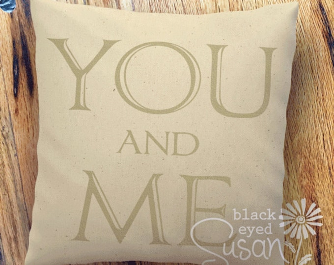 "16 Color Choices: ""You and Me"" Pillow Cover Natural 100% Cotton Canvas or Lined Burlap 