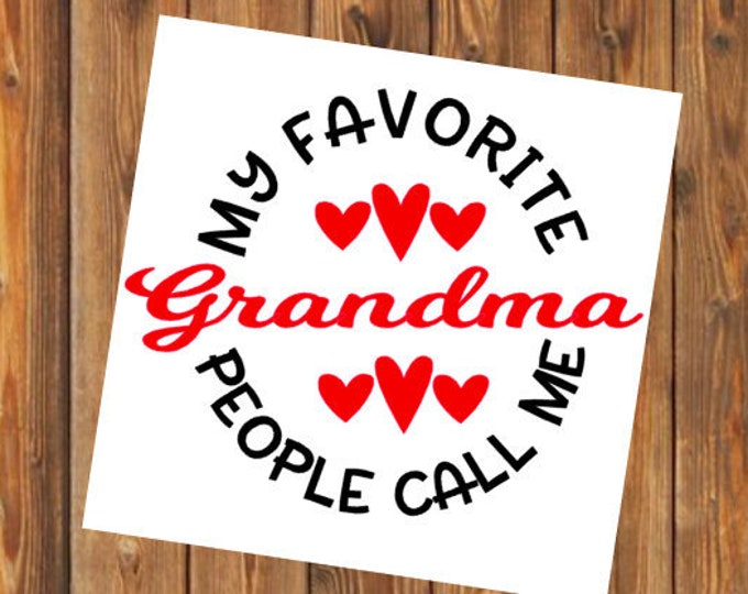 Free Shipping-My Favorite People Call Me Grandma/Nana/Mimi/Grammy/Grandmother, Personalized, Yeti RTIC Corkcicle tumbler cup sticker decal