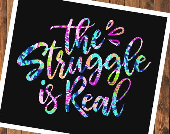 Free Shipping-The Struggle is Real Lilly Pulitzer inspired decal sticker, RTIC YETI Tumbler Laptop Window Decal Sticker Personalized Fish