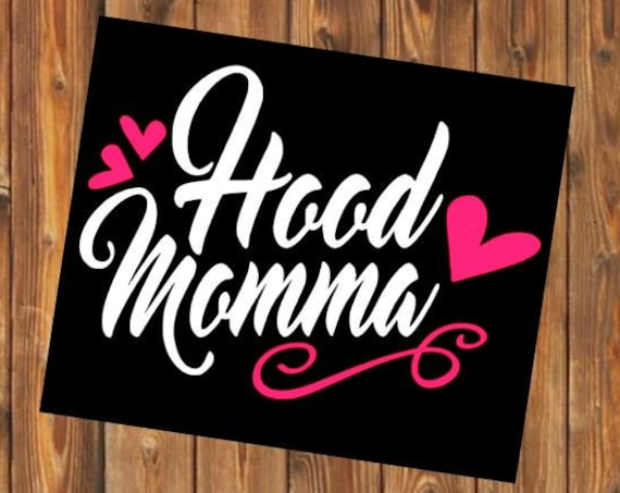 Free Shipping- Hood Momma,Mother Hustler, Boy Girl Mom, Yeti Rambler Decal, RTIC Hogg Sticker, Laptop Decal, Southern Decal Sticker