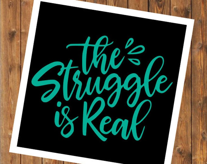 Free Shipping-The Struggle is Real, Yeti RTIC decal, fitness weight loss kids mom parenting, #thestruggleisreal, Mom Life, Student Life