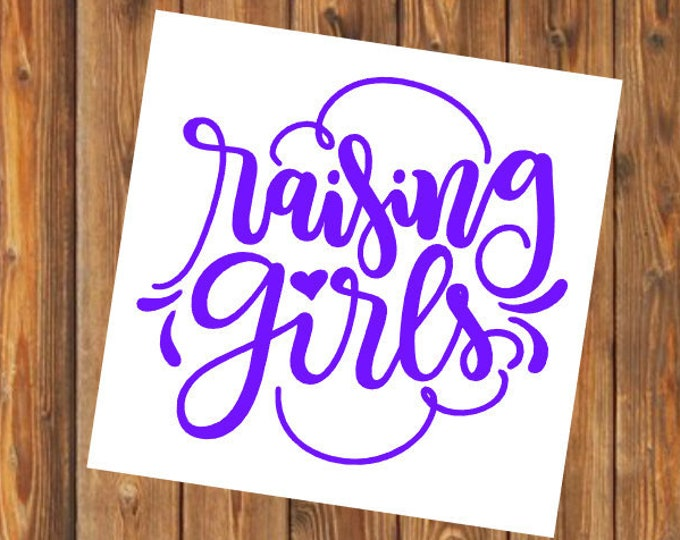 Free Shipping-Raising Girls, Girl Mom, Mom of Girls, Yeti Decal, Cooler, Yeti, Laptop, Back to School Sticker